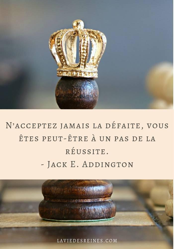 « N'acceptez jamais la défaite, vous êtes peut-être à un pas de la réussite. » Jack E. Addington